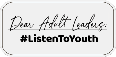 Dear Adult Leaders: #ListenToYouth